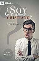 ¿Soy Realmente Cristiano? (Am I Really a Christian?) - 9Marks