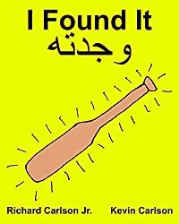 I Found It : Children's Picture Book English-Arabic (Bilingual Edition) (www.rich.center)