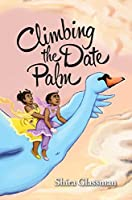 Climbing the Date Palm: A labor rights love story (Mangoverse Book 2)
