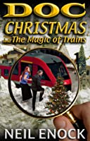 Doc Christmas and the Magic of Trains!