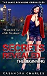 Secrets Revealed... The Beginning (The Jamie Reynolds Chronicles Book 2)