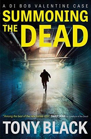 Summoning the Dead (DI Bob Valentine #3 - Tony Black