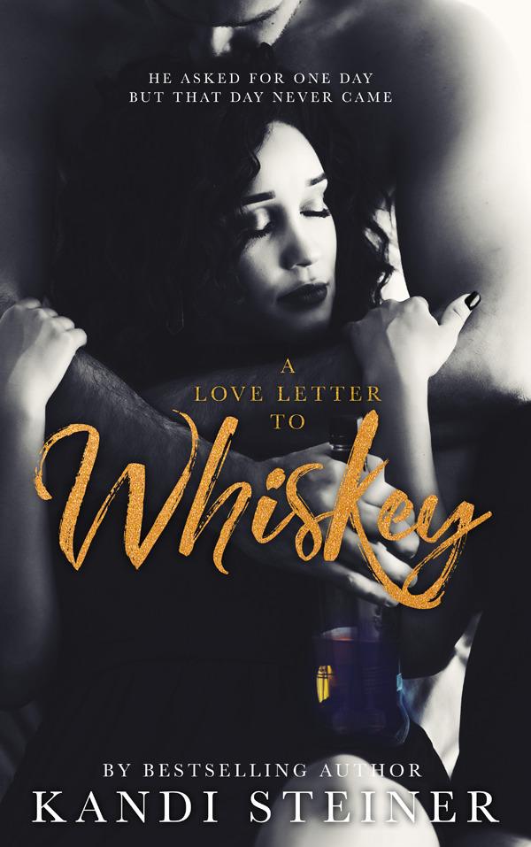 Kandi Steiner - A Love Letter to Whiskey
