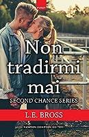 Non tradirmi mai (Second Chance Series Vol. 1)