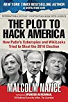 The Plot to Hack America by Malcolm W. Nance
