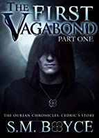 The First Vagabond: Cedric's Story Part 2 (The Ourean Chronicles #3)