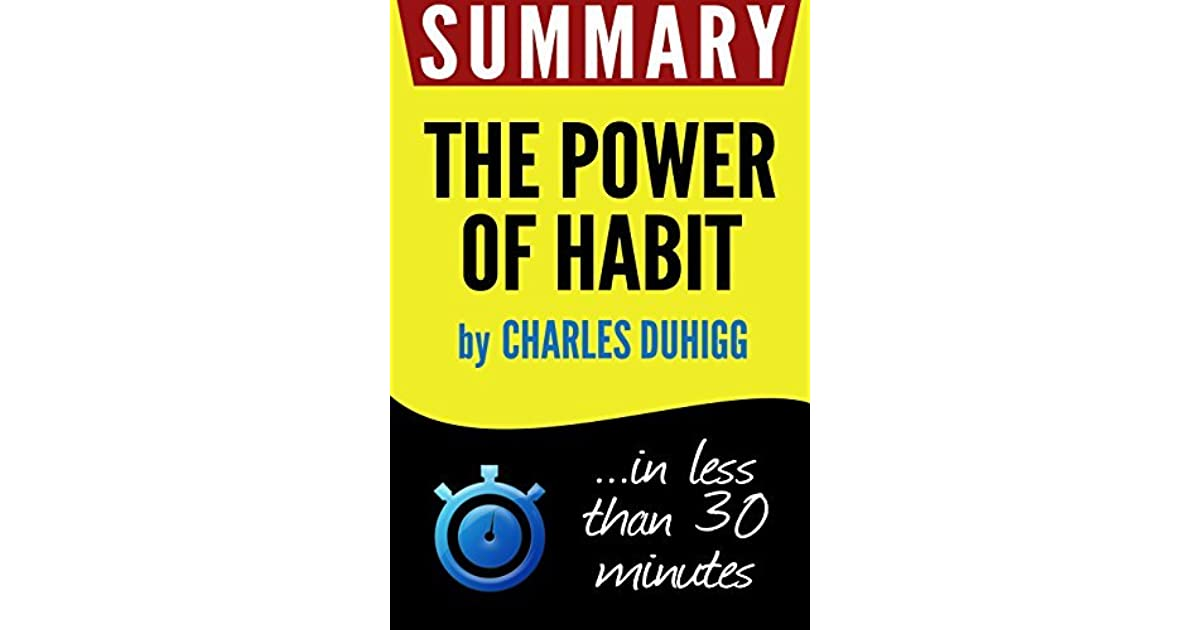 power of habits book review I just published a 10-minute summary at the power of habit here is a quick recap of the process for consciously shaping your habits, the book's most important takeaway: 1) identify the routine though it's not always obvious, the easiest part is.
