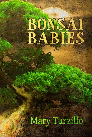 Bonsai Babies by Mary Turzillo