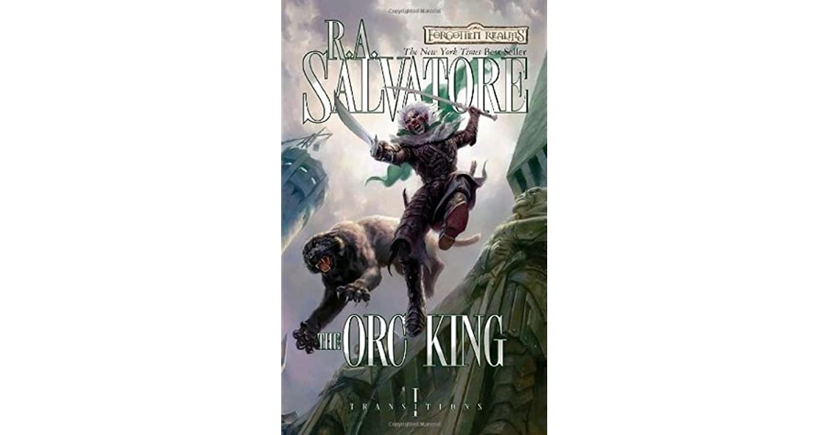 The Orc King by R A  Salvatore