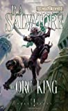 The Orc King (Forgotten Realms: Transitions, #1; Legend of Drizzt, #17)