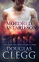 Mordred, Bastard Son (The Chronicles of Mordred, #1)
