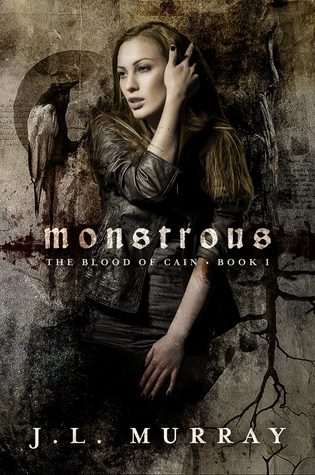 Monstrous (Blood of Cain, #1)