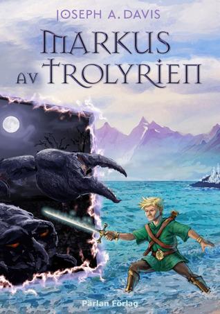 Markus av Trolyrien (Markus av Trolyrien, #1)