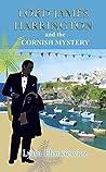 Lord James Harrington and the Cornish Mystery (Lord James Harrington #6)