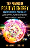 The Power of Positive Energy by Andrian Teodoro