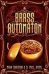 Brass Automaton (Clockwork Tales #1)