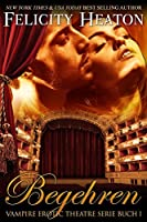 Begehren (Vampire Erotic Theatre Romanzen Serie Buch 1)