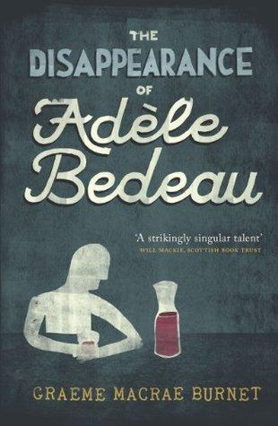 The Disappearance of Adèle Bedeau by Graeme Macrae Burnet