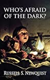 Who's Afraid of the Dark?