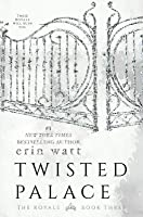 Twisted Palace (The Royals, #3)
