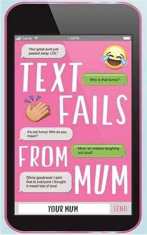 Text Fails from Mum