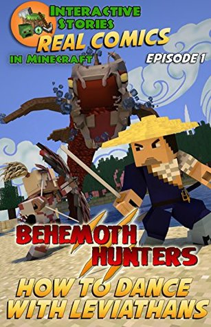 Minecraft Comics: Behemoth Hunters: How To Dance With Leviathans (Real Comics in Minecraft - Behemoth Hunters Book 1)