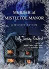 Murder at Mistletoe Manor by Holly Tierney-Bedord