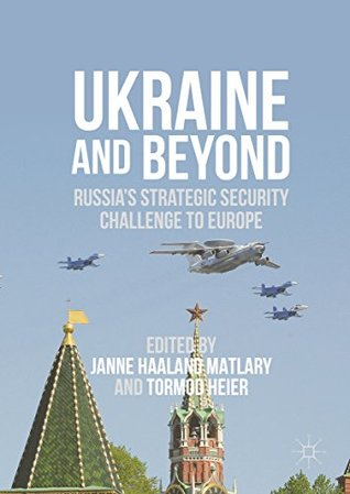 Ukraine and Beyond: Russia's Strategic Security Challenge to Europe