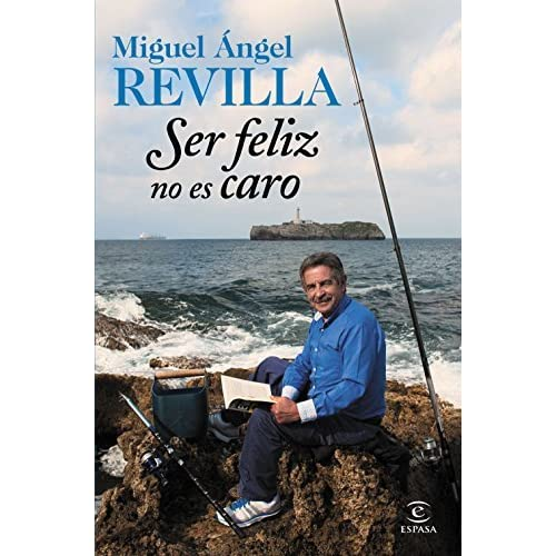 Ser Feliz No Es Caro By Miguel ángel Revilla