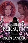 Life, Liberty, Pursued