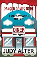 Danger Comes Home (Kelly O'Connell Mysteries Book 4)