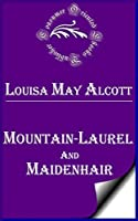 Mountain-Laurel and Maidenhair (Annotated)