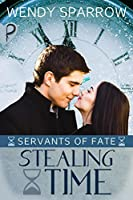 Stealing Time (Servants of Fate, #1)