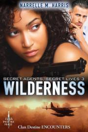 Wilderness (Secret Agents, Secret Lives, #3)