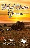 Mail Order Groom (Mail Order Brides of River Bend #2)