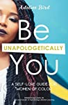 Be Unapologetically You: A Self Love Guide for Women of Color