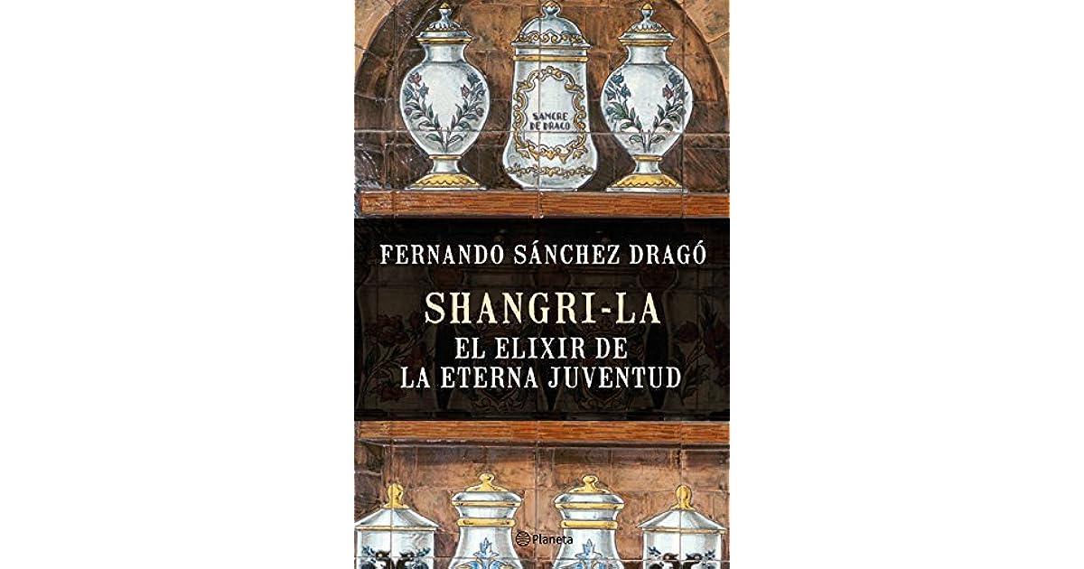 Shangri La El Elixir De La Eterna Juventud By Fernando Sánchez Dragó