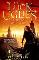 The Last Reckoning (The Luck Uglies)