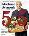Michael Symon's 5 in 5 365: 150 Quick Dinners, Sides, Holiday Dishes, and Brunches for Every Season