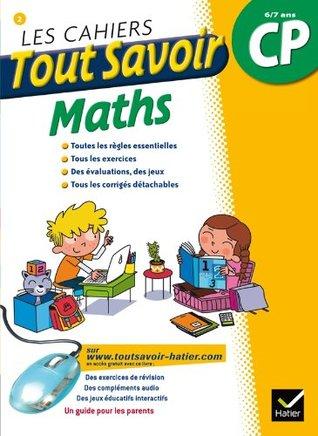 Les cahiers tout savoir maths CP 6/7 ans