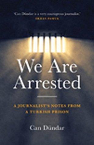 We Are Arrested by Can Dündar