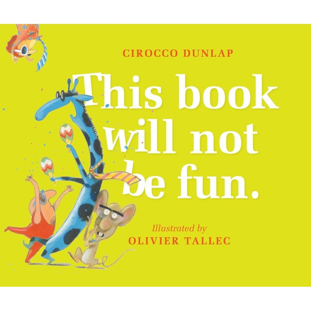 Coming Kids Olivier.This Book Will Not Be Fun By Cirocco Dunlap