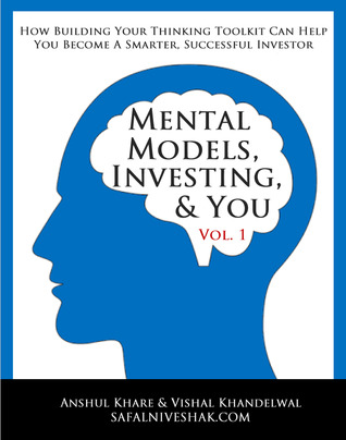Mental Models, Investing, and You. Volume #1