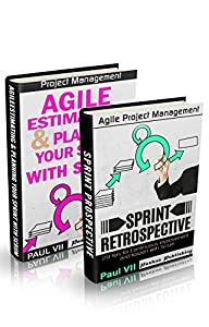 Agile Product Management (Box Set): Agile Estimating and Planning Your Sprint with Scrum & Agile Retrospectives 29 Tips for Continuous Improvement (agile ... agile scrum, agile estimating and planning)