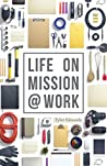 Life on Mission @ Work by Tyler Edwards