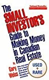 The Small Investor's Guide to Making Money in Canadian Real Estate