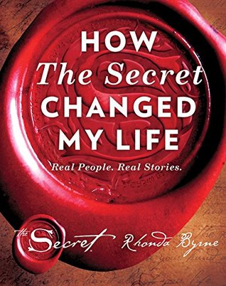 How The Secret Changed My Life: Real People  Real Stories