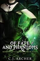 Of Fate and Phantoms (The Ministry of Curiosities, #7)