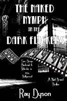 The Naked Nymph in the Dark Flickers