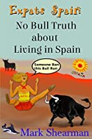 Expats Spain: No Bull Truth about Living in Spain